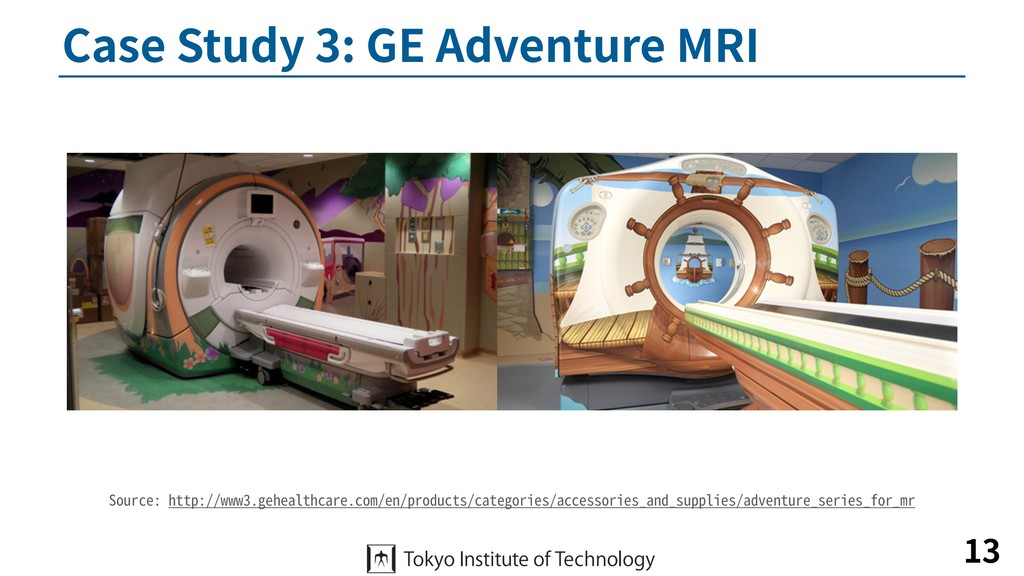 Case Study 3: GE Adventure MRI 13 Source: http:...