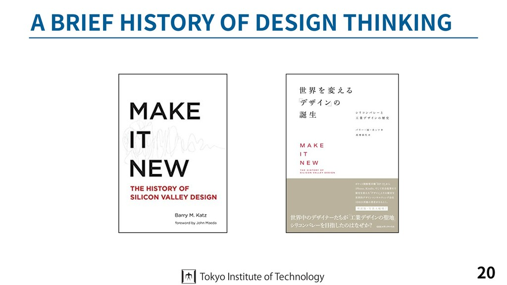 A BRIEF HISTORY OF DESIGN THINKING 20