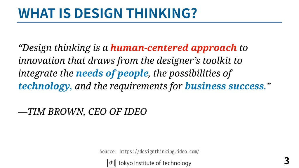 WHAT IS DESIGN THINKING? 3 Source: https://desi...