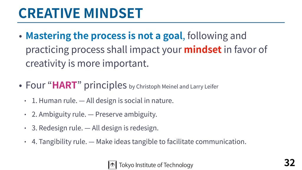 CREATIVE MINDSET • Mastering the process is not...