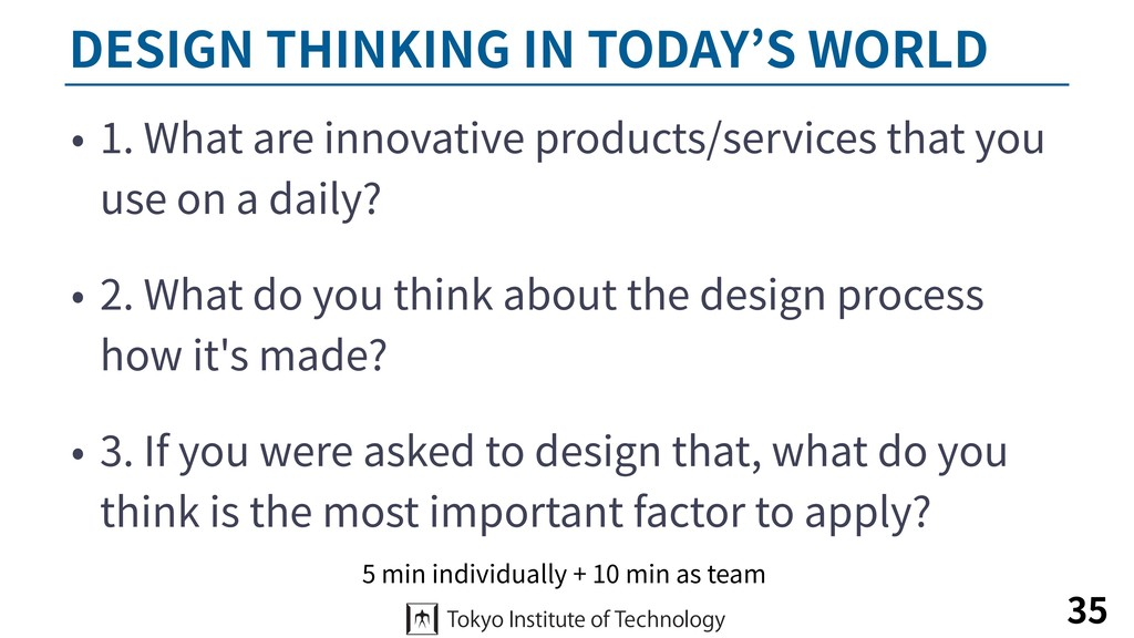DESIGN THINKING IN TODAY'S WORLD • 1. What are ...