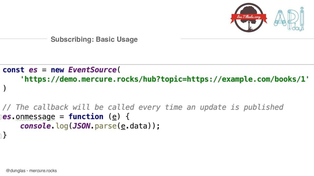 @dunglas - mercure.rocks Subscribing: Basic Usa...