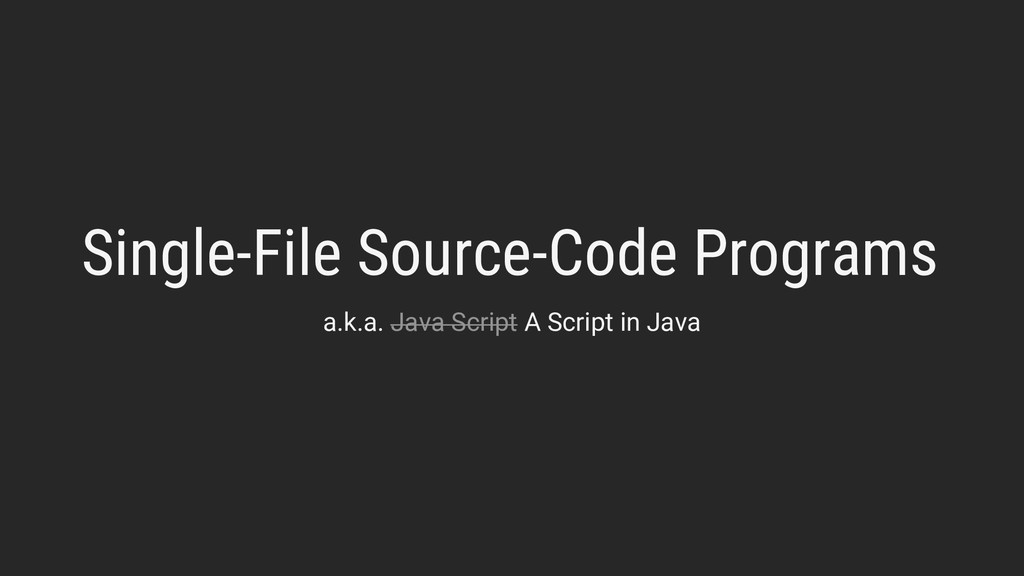 Single-File Source-Code Programs a.k.a. Java Sc...