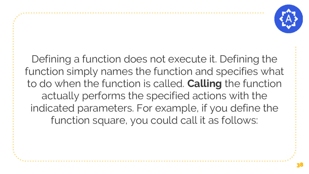 Defining a function does not execute it. Defini...