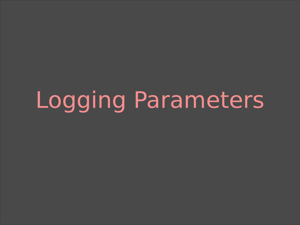 Logging Parameters