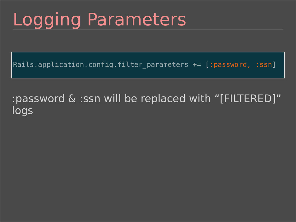 Logging Parameters ! Rails.application.config.f...