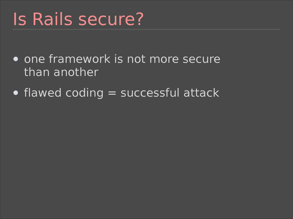 Is Rails secure? one framework is not more secu...