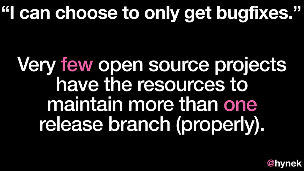 Very few open source projects have the resource...