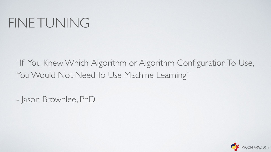 "FINE TUNING ""If You Knew Which Algorithm or Alg..."