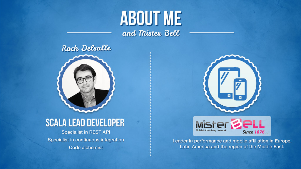 about me and Mister Bell Scala lead developer S...