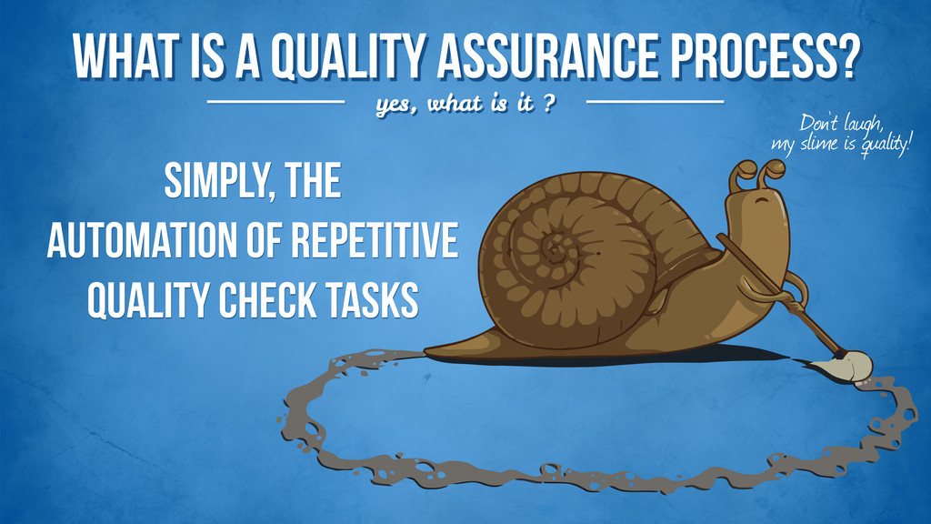 what is a quality assurance process? yes, what ...