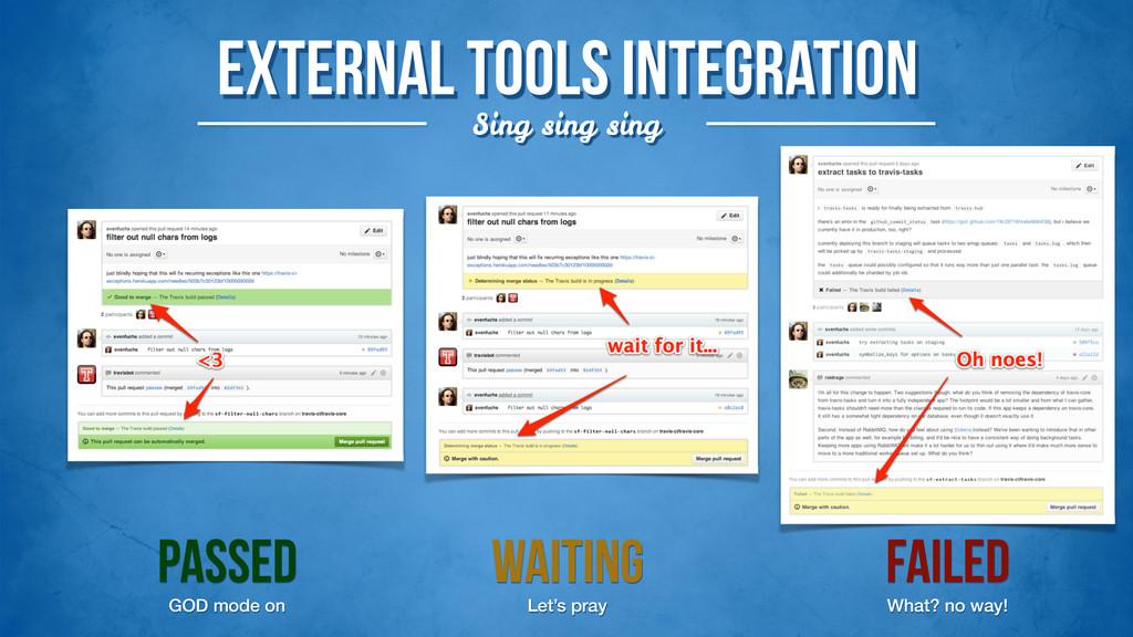 External tools integration Sing sing sing PASSE...