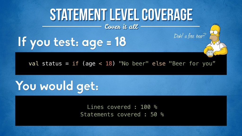 statement level coverage Cover it all ! val sta...