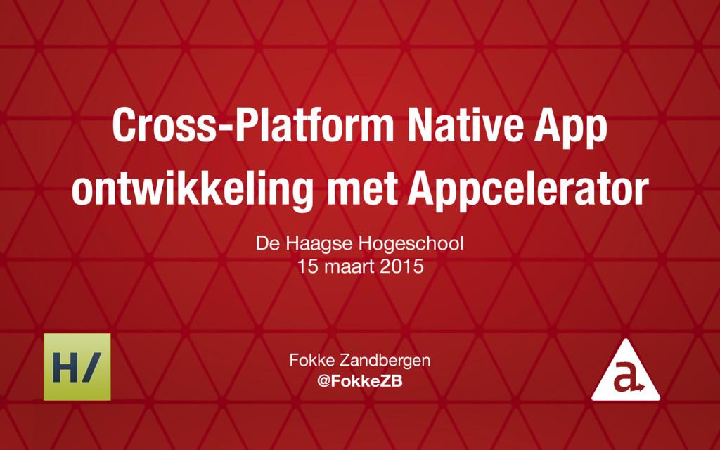 Cross-Platform Native App ontwikkeling met Appc...