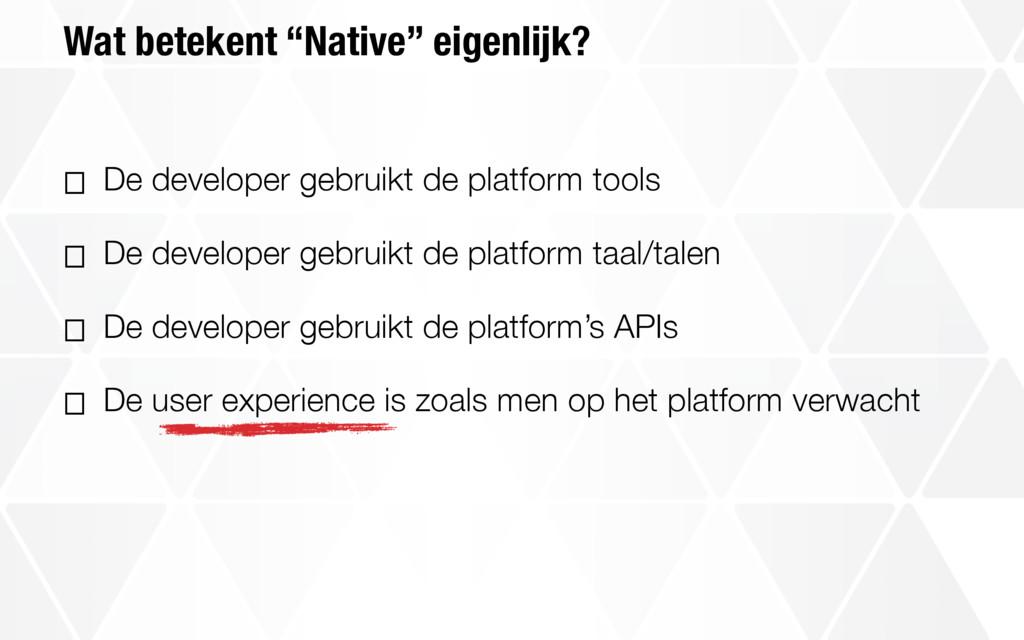 """Wat betekent """"Native"""" eigenlijk? ⎕ De developer..."""