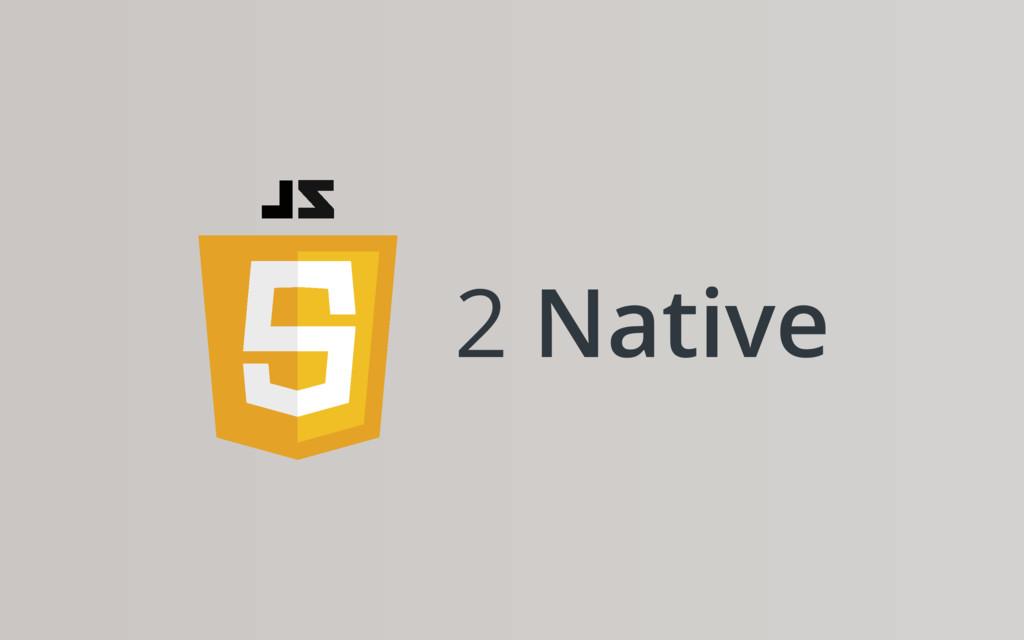2 Native