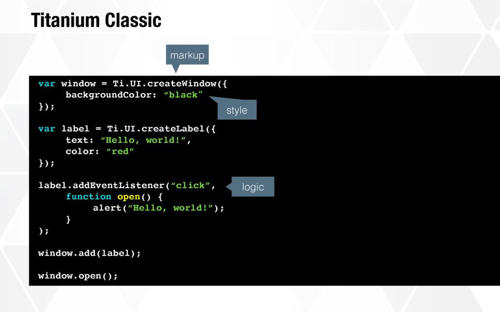Titanium Classic var window = Ti.UI.createWindo...