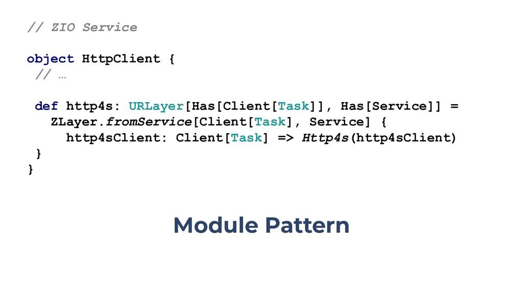 // ZIO Service object HttpClient { // … def htt...