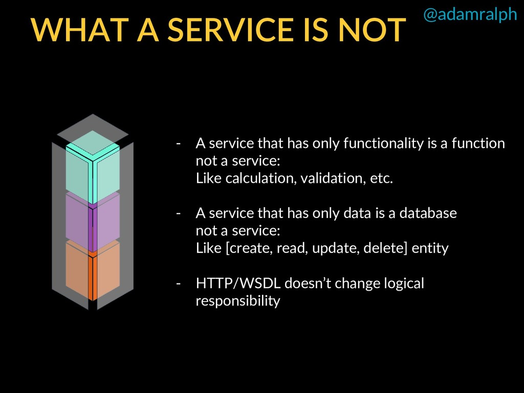 @adamralph WHAT A SERVICE IS NOT - A service th...