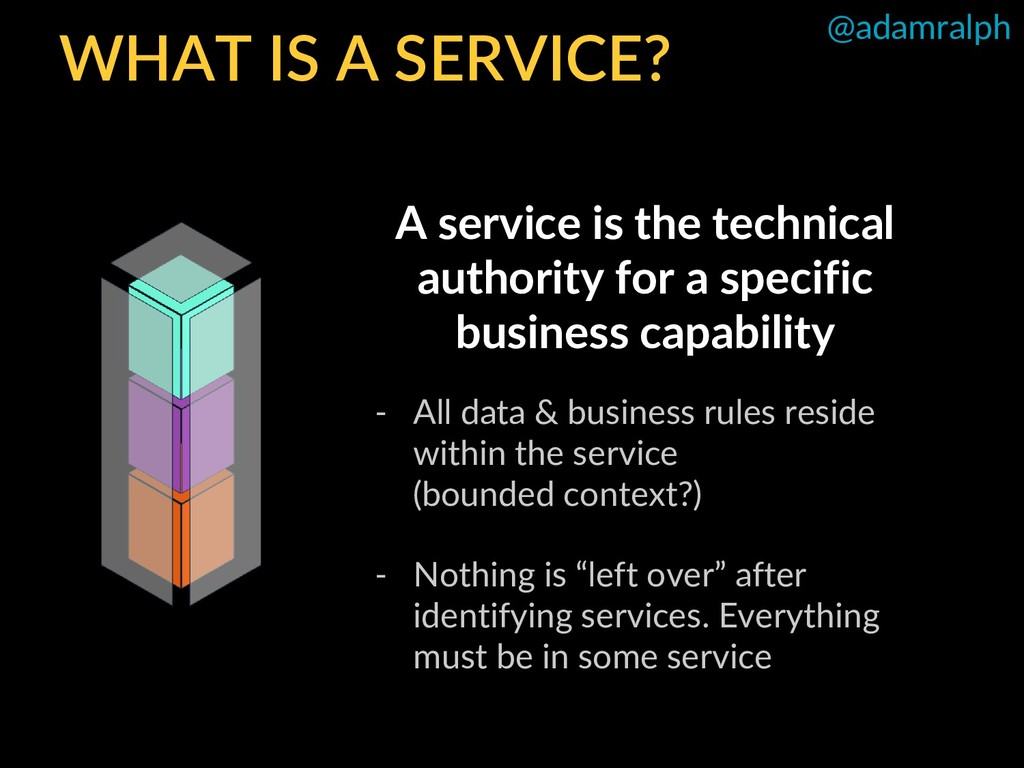 @adamralph WHAT IS A SERVICE? A service is the ...