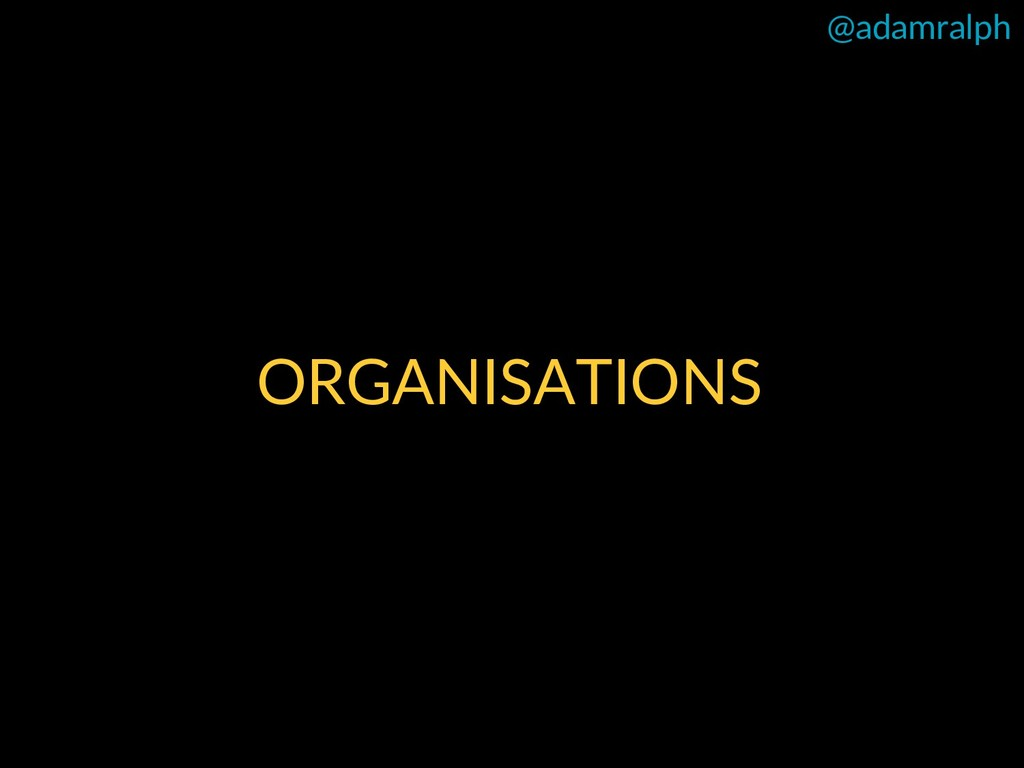 @adamralph ORGANISATIONS