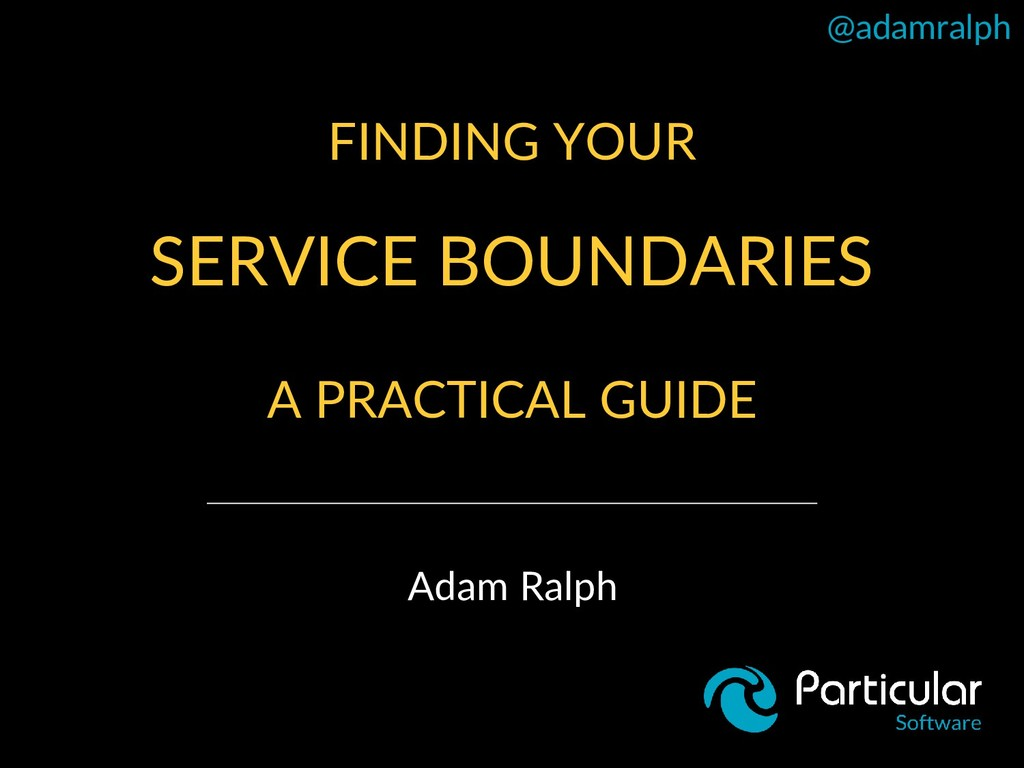 @adamralph FINDING YOUR SERVICE BOUNDARIES A PR...