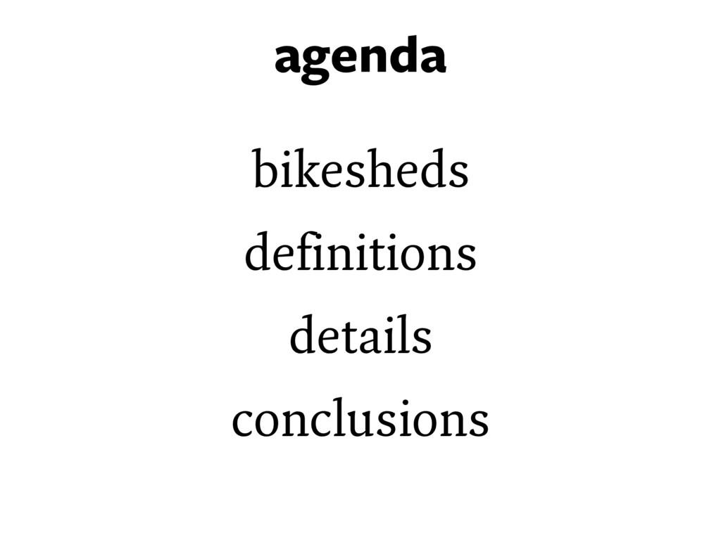 agenda bikesheds definitions details conclusions