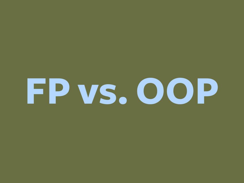 FP vs. OOP