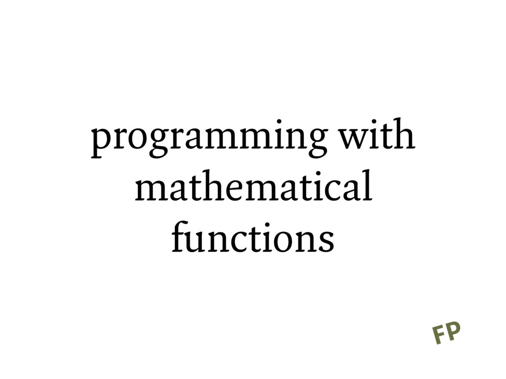 programming with mathematical functions FP