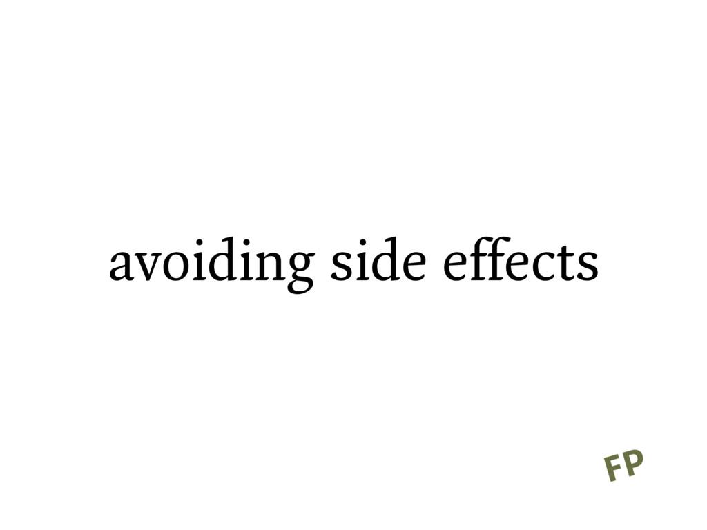 avoiding side effects FP