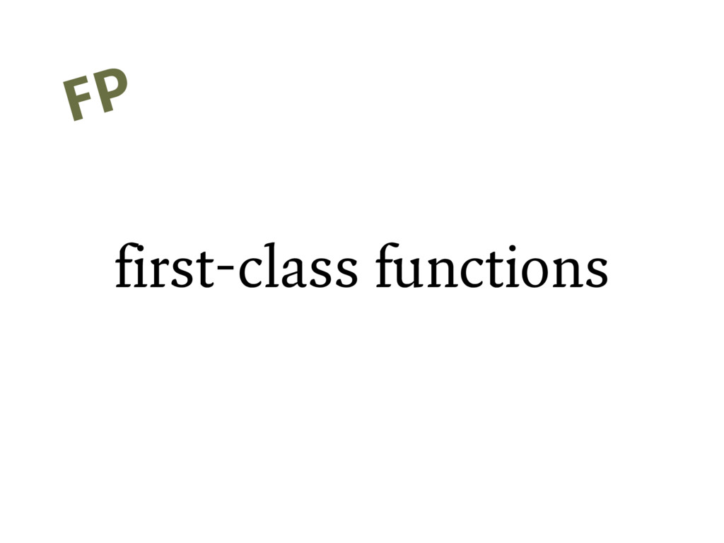 first-class functions FP