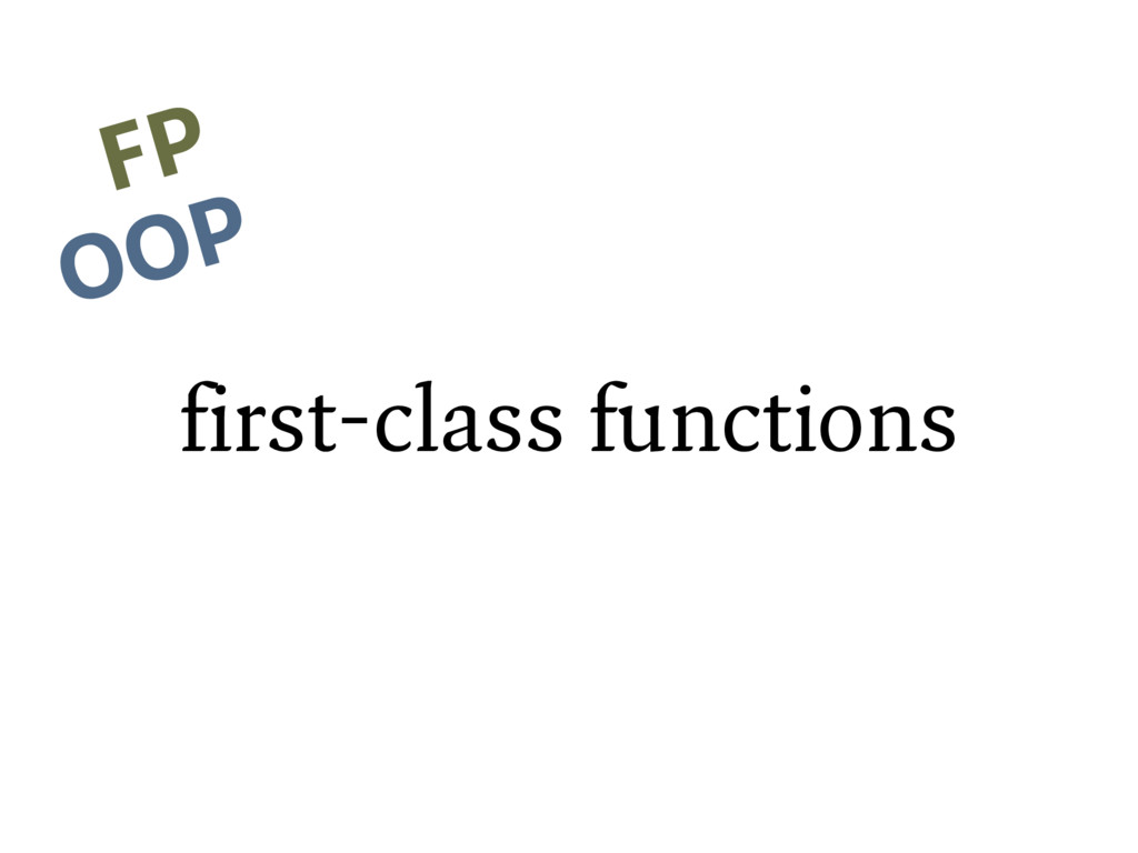 first-class functions FP OOP