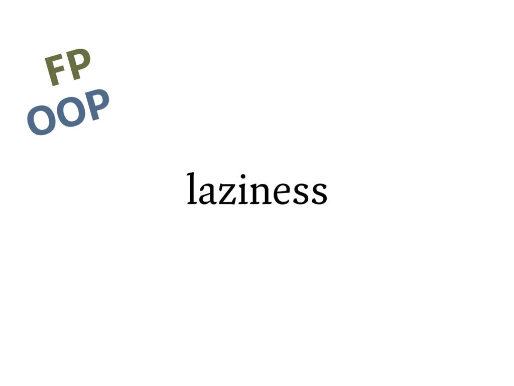 laziness FP FP OOP