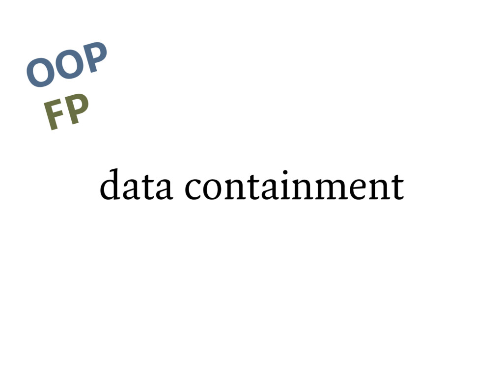 data containment OOP FP