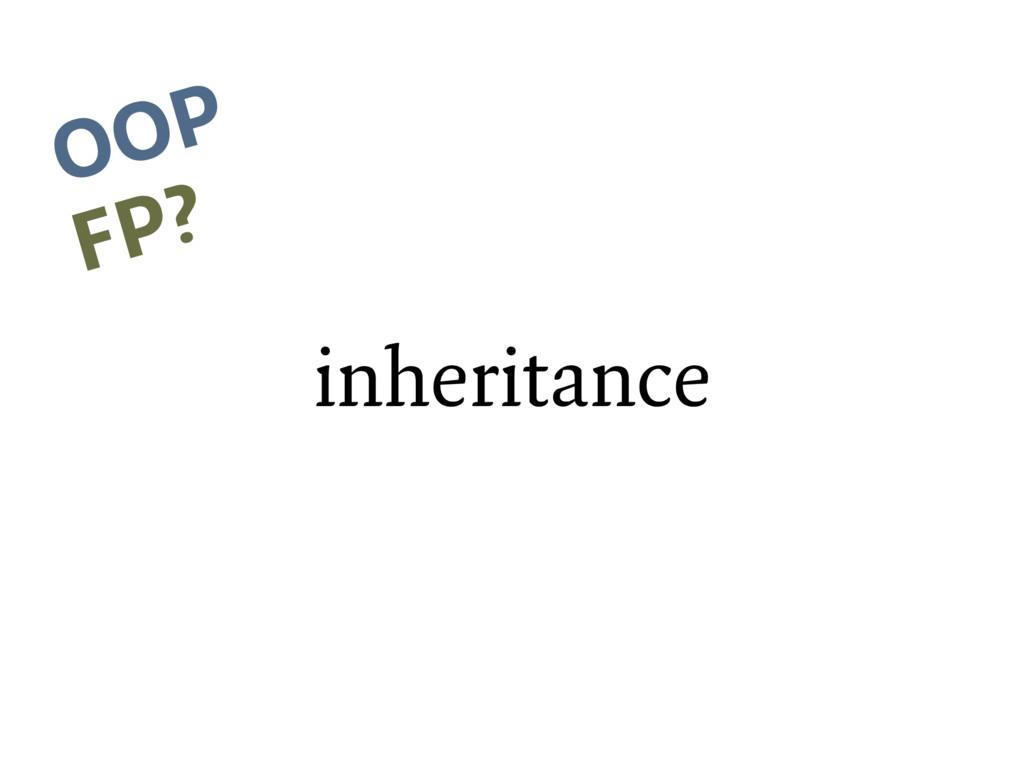 inheritance OOP FP?