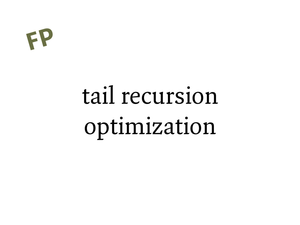 tail recursion optimization FP