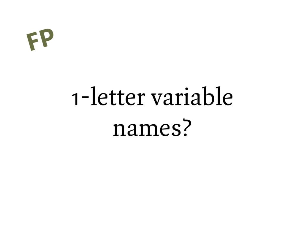 1-letter variable names? FP