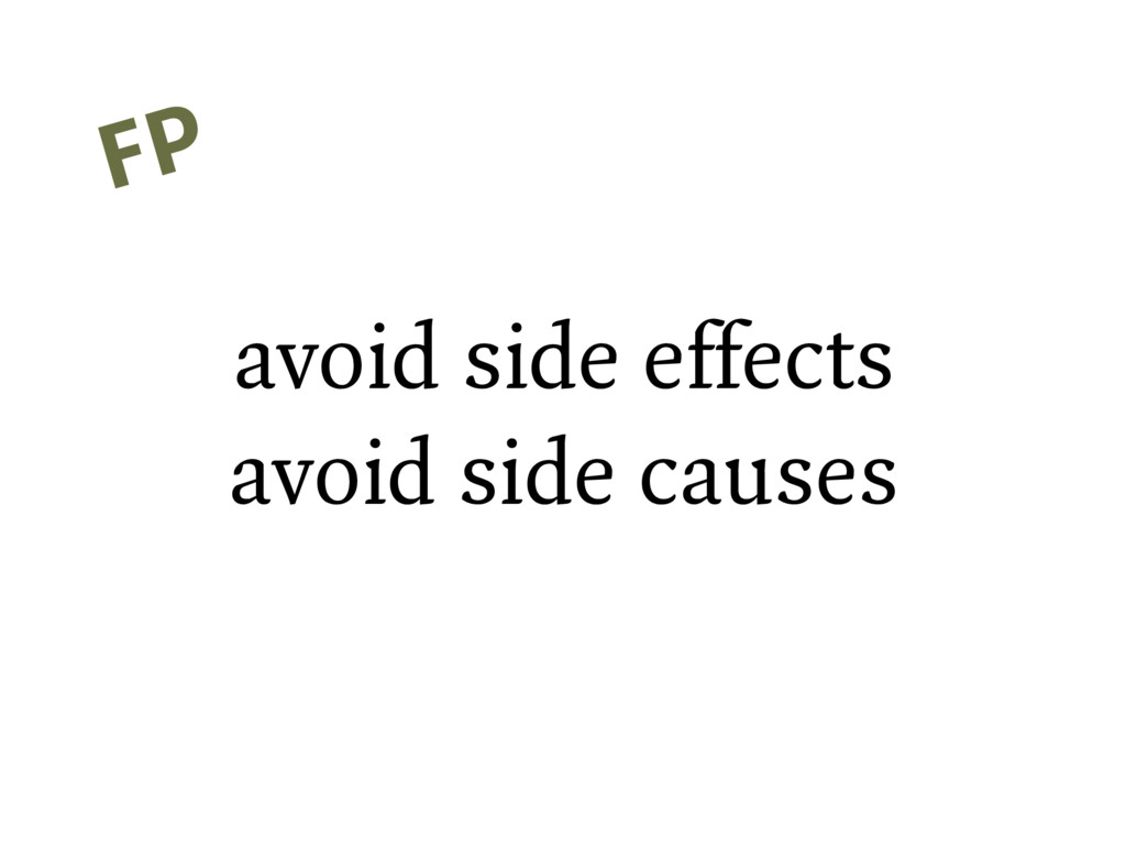 avoid side effects avoid side causes FP