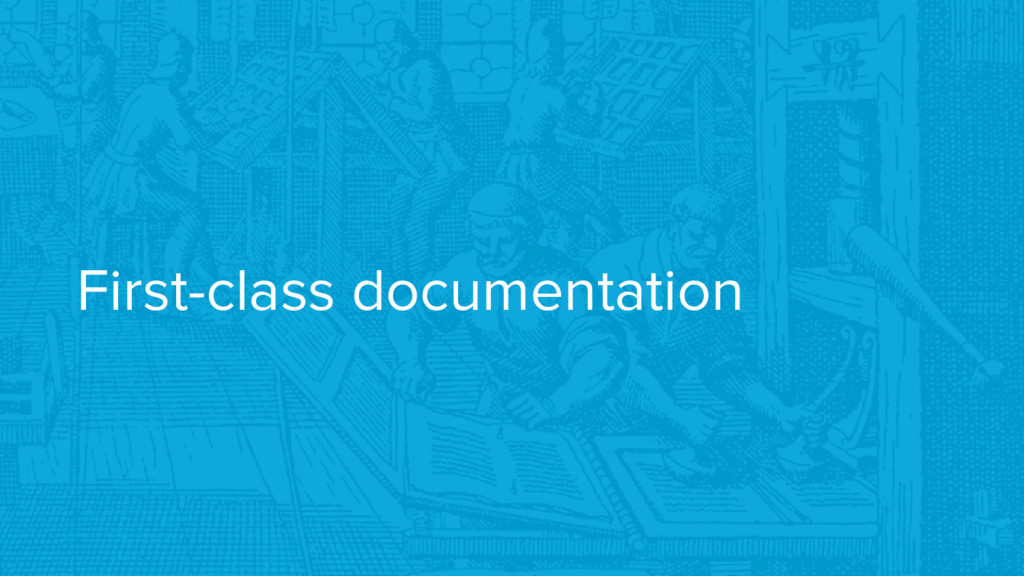 First-class documentation