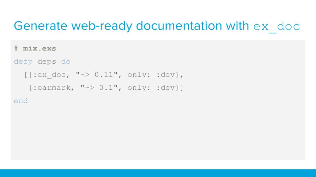 Generate web-ready documentation with ex_doc # ...