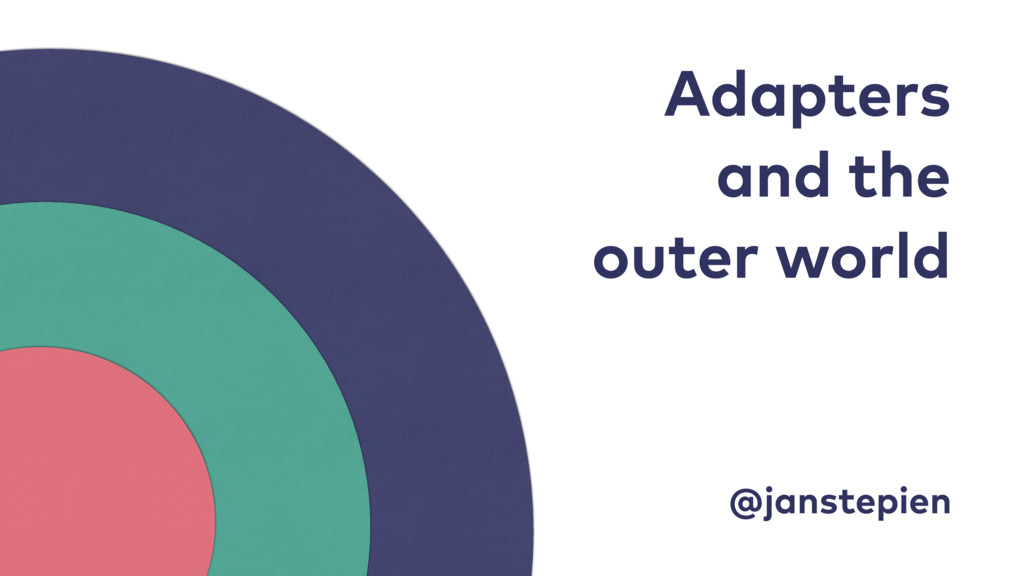 Adapters and the outer world @janstepien