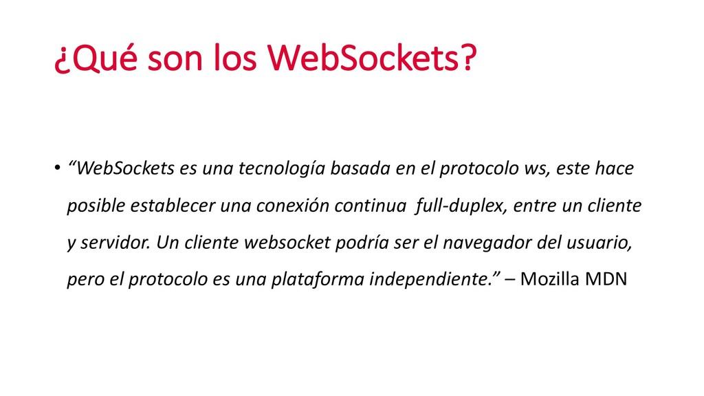"""¿Qué son los WebSockets? • """"WebSockets es una t..."""