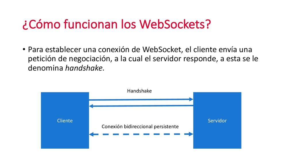 ¿Cómo funcionan los WebSockets? • Para establec...
