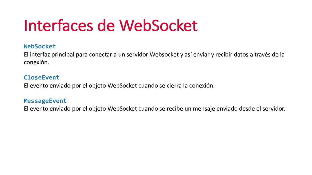Interfaces de WebSocket WebSocket El interfaz p...