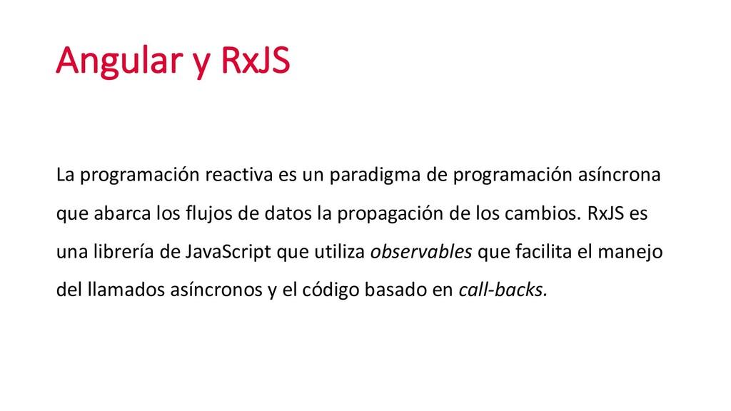 Angular y RxJS La programación reactiva es un p...