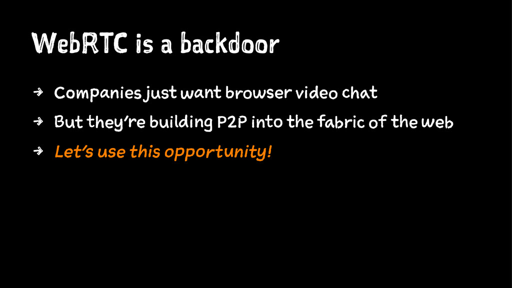 WebRTC is a backdoor 4 Companies just want brow...