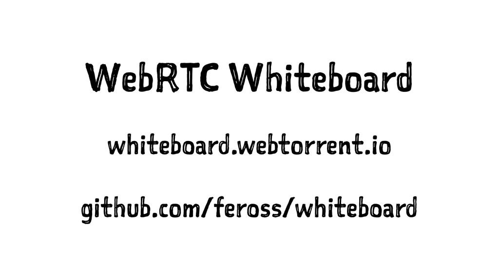WebRTC Whiteboard whiteboard.webtorrent.io gith...
