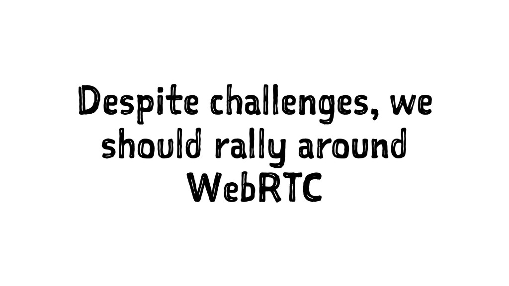Despite challenges, we should rally around WebR...