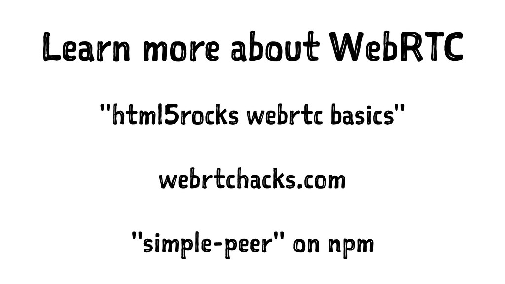 "Learn more about WebRTC ""html5rocks webrtc basi..."